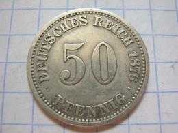 50 Pfennig 1876 (A) - [ 2] 1871-1918: Deutsches Kaiserreich