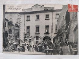 RARE. Tournon Sur Rhône. Place De L'Hôtel De Ville. Marché Au Beurre. Animée - Tournon