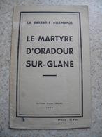Le Martyre D'oradour Sur Glane 1944 14 Pages Guerre 1939 1945 - 1801-1900