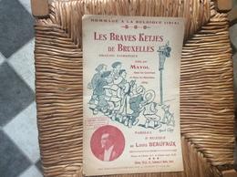 LES BRAVES KETJES De BRUXELLES *Mayol  CHANSON PATRIOTIQUE Dans Les Casernes Et Dans Les Hôpitaux 1914 - Spartiti