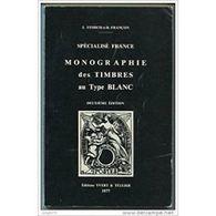 FRANCE - MONOGRAPHIE DES TIMBRES AU TYPE BLANC - Storch Et Françon - Deuxième édition - 1977 - Littérature
