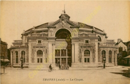 10. TROYES . Le Cirque . - Troyes