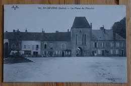 36 : Sainte-Sévère / Ste-Sévère-sur-Indre - La Place Du Marché - (n°15442) - Otros Municipios