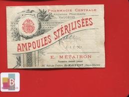 ST SAINT MAIXENT DEUX SEVRES   Pharmacien METAIRON Vaugeois  ETIQUETTE ANCIENNE PHARMACIE CENTRALE CIRCA 1900 - Etiquettes