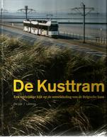 De Kusttram - Uitgeverij Lannoo - Foto's Michiel Hendrickx - 207 Blz - Gekartonneerd - Chemins De Fer