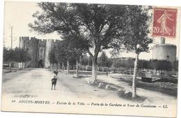 30 - AIGUES-MORTES...Entrée De La Ville...Porte De La Gardette Et Tour De Constance..écrite Pour Melle GRATIAS à CAHORS - Aigues-Mortes