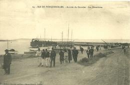 ILE De PORQUEROLLES - Arrivée Du Courrier - Les Réservistes - Porquerolles