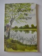E. Du Ranquet  - Découvrir La Sologne  / 1977 - éd. De La Maison Bleue - Centre - Val De Loire