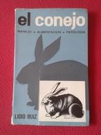 ANTIGUO LIBRO 1976 EL CONEJO MANEJO ALIMENTACIÓN PATOLOGÍA LIDIO RUIZ EDICIONES MUNDI-PRENSA 183 PÁG. RABBIT. EN ESPAÑOL - Books, Magazines, Comics
