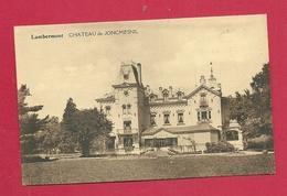 C.P. Lambermont  = Château  De  JONCMESNIL - Verviers