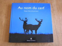 AU NOM DU CERF P Moës G Jadoul Animal Animaux Cervidés Ardenne Nature Cerfs Photo Photographie Brâme Mue Biche - Animaux
