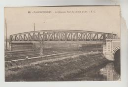 CPA VALENCIENNES (Nord) - Le  Nouveau Pont De Chemin De Fer - Valenciennes