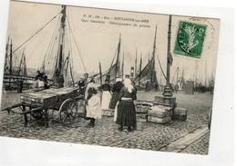 BOULOGNE SUR MER - Débarquement Du Poisson - Boulogne Sur Mer