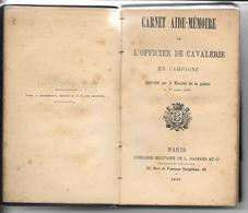 CARNET AIDE-MEMOIRE OFFICIER De CAVALERIE 1886 Approuvé Par MINISTERE DE LA GUERRE - BAUDOIN LIB.MILITAIRE - Livres