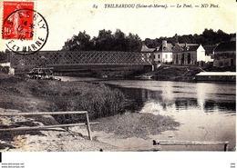 77 . Seine Et Marne .  Trilbardou : Le Pont . - Autres Communes