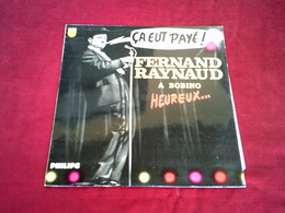 FERNAND  RAYNAUD  ° A BOBINO    CA EUT PAYE  /  33 TOURS  8 TITRES - Humor, Cabaret