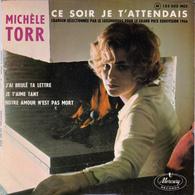 MICHELE TORR -  Ce Soir Je T'attendais  - EP - 45 Rpm - Maxi-Singles