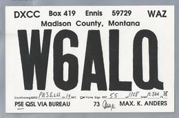 US.- QSL KAART. CARD. W6ALQ. ENNIS, MADISON COUNTY, MONTANA, MAX. K. ANDERS. DXCC. - Radio-amateur