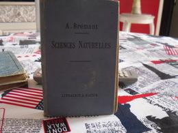 Sciences Naturelles * A. Brémant* *333 Pages* - 6-12 Ans