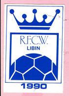 Sticker - R.F.C.W.  LIBIN - 1990 - Voetbal - Autocollants