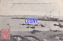CPA De SAINT PIERRE Et MIQUELON-  PHARE De La  POINTE Aux CANONS à MAREE BASSE N° 4 G.F. - 1909 - Saint-Pierre-et-Miquelon