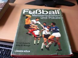 Fusball Meisterschaften Und Pokale Ernst Huberty Willy B Wange  Lingen Koln 120 Pages - Books