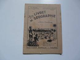 LIVRET DE GEOGRAPHIE - E. MILLET : L'Union Française - Géographie