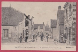 51 - MATOUGUES-----La Grand'Rue Du Village---animé - Autres Communes