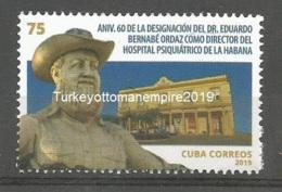 Cuba 2019 60th Anniversary Of Asignation Of Dr. Eduardo Bernabe Ordaz Director Of Psiquiatric Hospital 1v MNH - Medicina