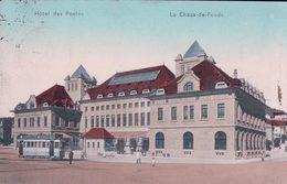 La Chaux De Fonds, Hôtel Des Postes, Tramway (1083) - NE Neuchâtel