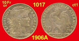 10 Francs Or France 1017 De 1906A SUP+ (ct1) Marianne Coq, 900 ‰ 3,2258 Gr Tirage 3 665 353 - Oro
