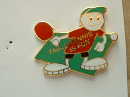 PIN'S TENNIS DE TABLE - TENNIS TABLE IS FUN - EMAIL - Tennis De Table