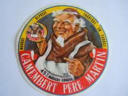 Etiket Etiquette Camembert Père Martin 45% L.C.V. Fabriqué En France Abimée Voire Photo - Cheese