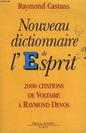 NOUVEAU DICTIONNAIRE DE L'ESPRIT  2000 CITATIONS DE VOLTAIRE A RAYMOND DEVOS - Dictionnaires