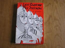 LES 4 FILS AYMON Régionalisme Ardennes Légende Meuse Epopée Historique Quatre Fils Aymon Renaud Mautauban - Champagne - Ardenne