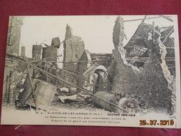 CPA - Saint-Nicolas-les-Arras - Guerre 1914-1916 - La Stéarinerie Est Entièrement Détruite - Autres Communes