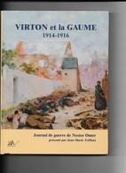 Virton Et La Gaume 1914-1916 Journal De Guerre De Nestor Outer 2007 Par Jean Marie Triffaux - Culture