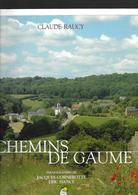 Chemins De Gaume  Claude Raucy 2005 220 Pages - Culture