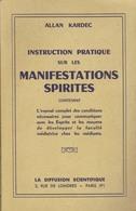 Instruction Pratique Sur Les Manifestations Spirites - Allan KARDEC 1952 - 143 Pges - Esotérisme