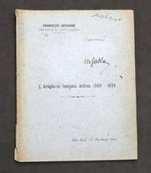 Militaria - F. Antenore - L'Artiglieria Indigena Eritrea 1888 - 1924 - RARO - Documenti