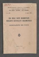 Militaria - Uso Delle Carte Quadrettate Mediante Reticolato Chilometrico - 1945 - Documenti