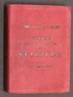 Militaria - Notizie Sulle Forze Militari Della Svizzera - Agosto 1899 - Documenti