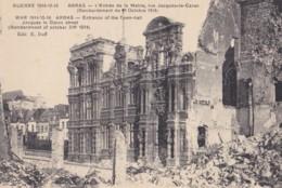 AQ45 Guerre 1914/16, Arras, L'entree De La Mairie, Rue Jacques Le Caron - Arras