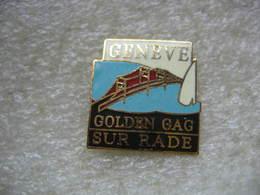 Pin's Golden Gag Sur Rade, Projet Politique De Construction D'un Pont à Genève - Non Classés