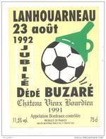 Etiquette De Vin Bordeaux- Chateau Vieux Bourdieu - Cuvée  Du Jubilé Dédé Buzaré  Lanhou Arneau  23/08/92 (foot) - Soccer