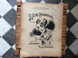 SI JE NE CRAIGNAIS PAS ... *Ch Davson *Raoul Souchon  ANNÉE 1934  @ GRAND FORMAT - Scores & Partitions