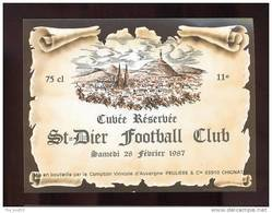 Etiquette De Vin - Cuvée Réservée Saint Dier Football Club  -  Samedi 28 Février 1987 - Thème Football - Soccer