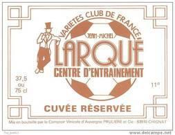Etiquette De Vin De Table - Cuvée Réservée Variétés Club De France Du Centre D'entrainement LARQUE JM - Thème Foot - Soccer