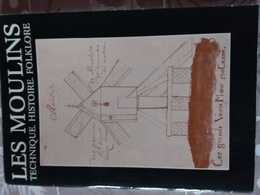 Livre Les Moulins Technique Histoire Folklore Flandre Artois Hainaut Cambraisis Boulonnais Voir Photos - Picardie - Nord-Pas-de-Calais