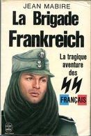 La Brigade Frankreich Jean Mabire Waffen SS Français 1944 LVF Volontaires Français WWII - Boeken